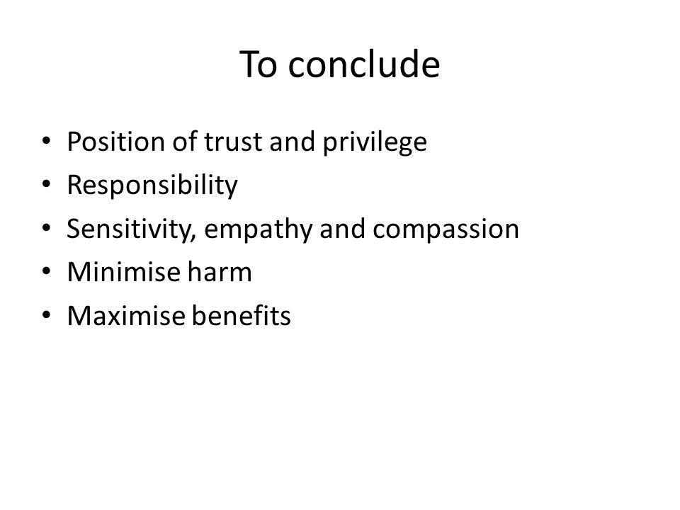 To conclude Position of trust and privilege Responsibility