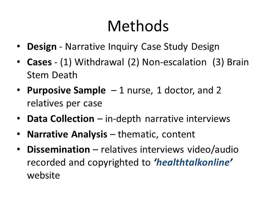 Methods Design - Narrative Inquiry Case Study Design