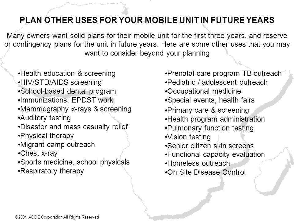 PLAN OTHER USES FOR YOUR MOBILE UNIT IN FUTURE YEARS