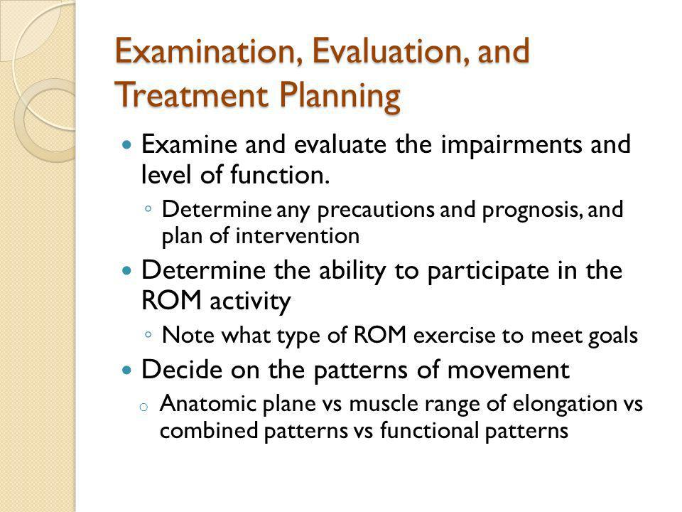 Examination, Evaluation, and Treatment Planning
