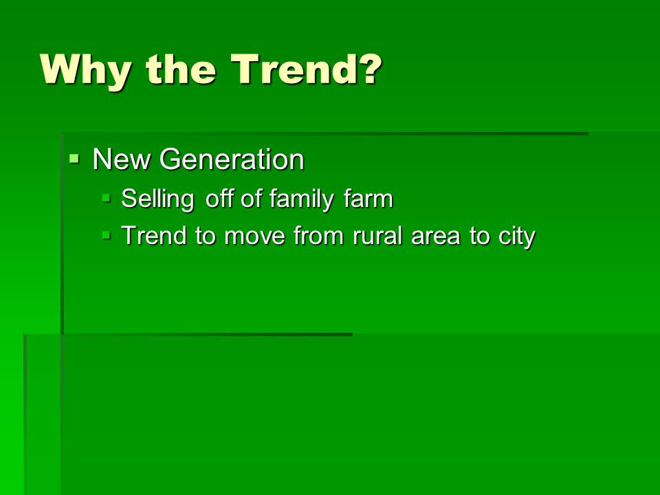 Why the Trend New Generation Selling off of family farm
