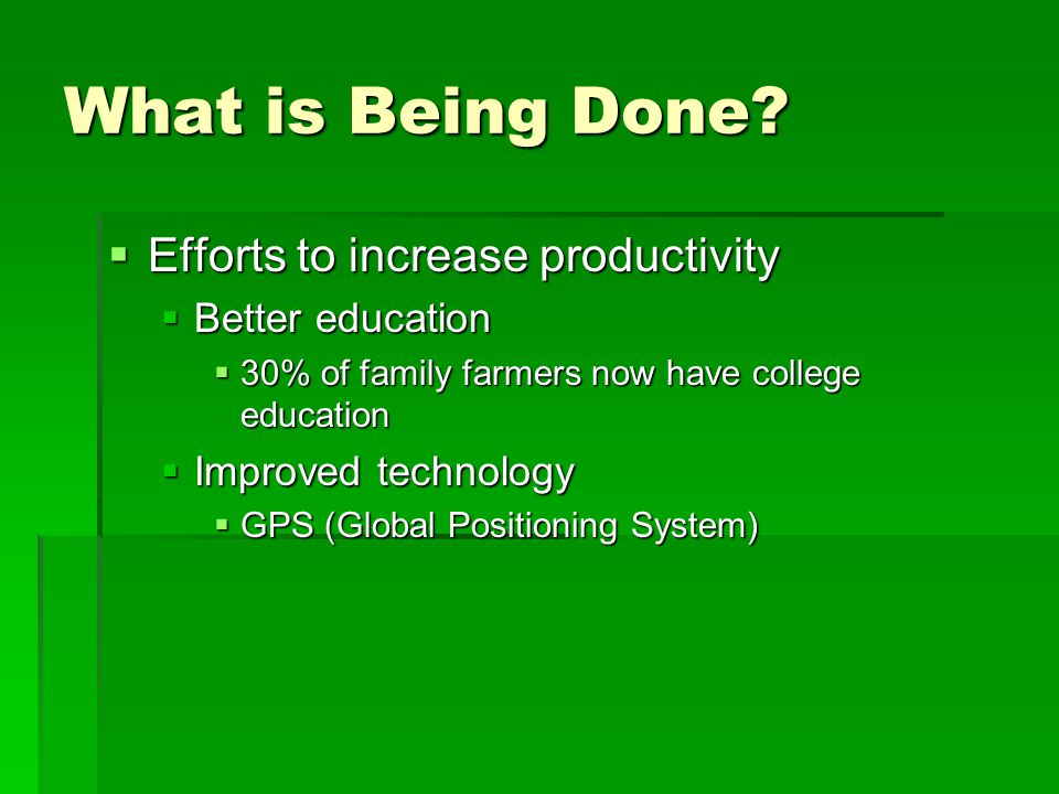 What is Being Done Efforts to increase productivity Better education