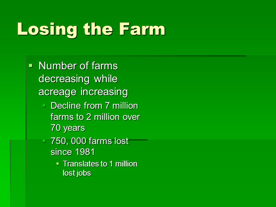 Losing the Farm Number of farms decreasing while acreage increasing