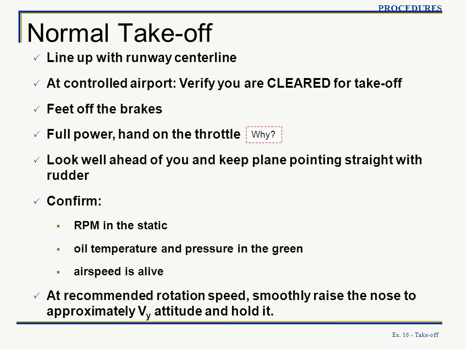 Normal Take-off Line up with runway centerline