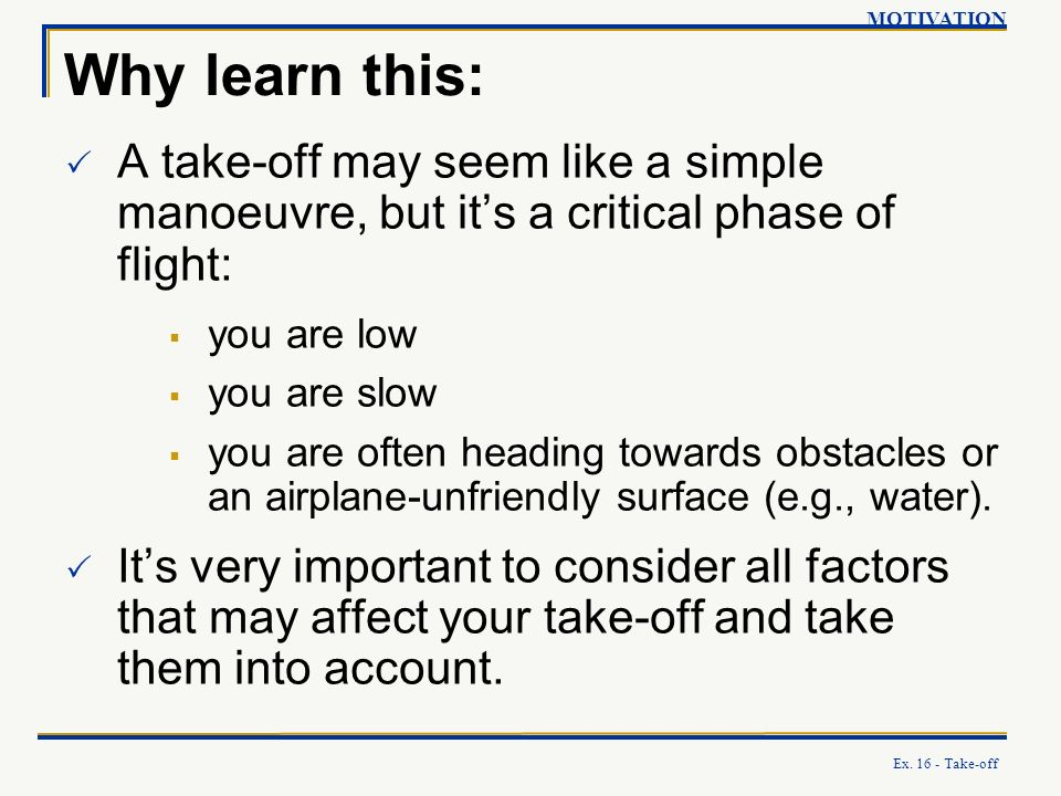 MOTIVATION Why learn this: A take-off may seem like a simple manoeuvre, but it's a critical phase of flight: