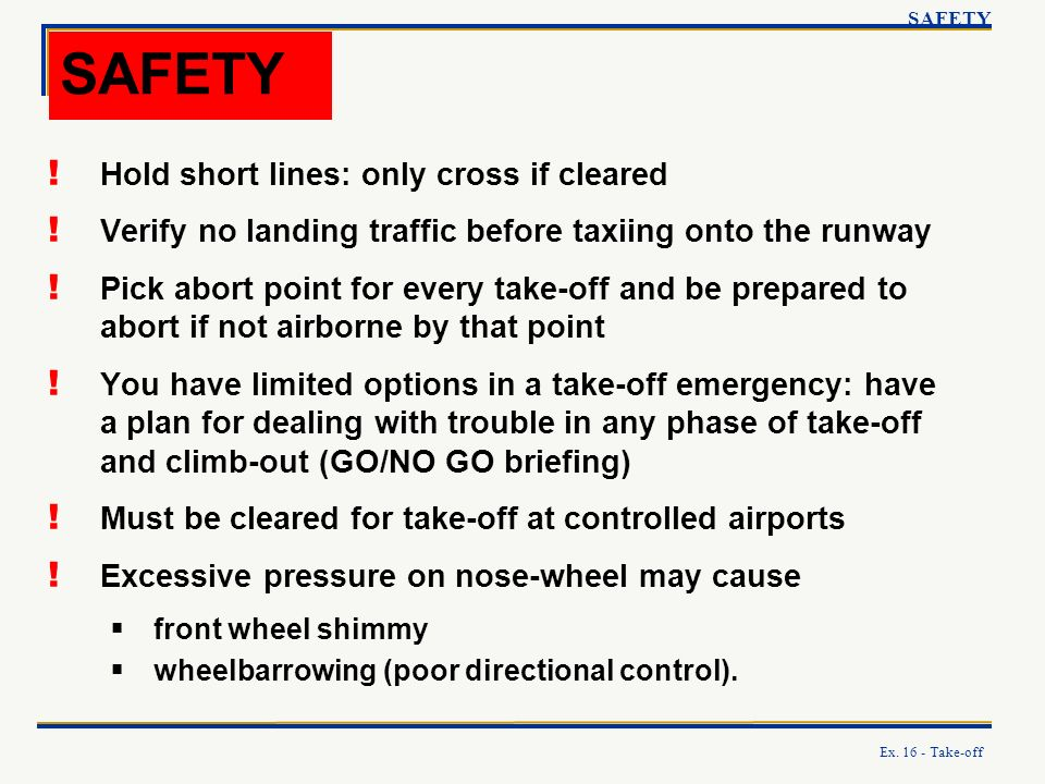 SAFETY Hold short lines: only cross if cleared