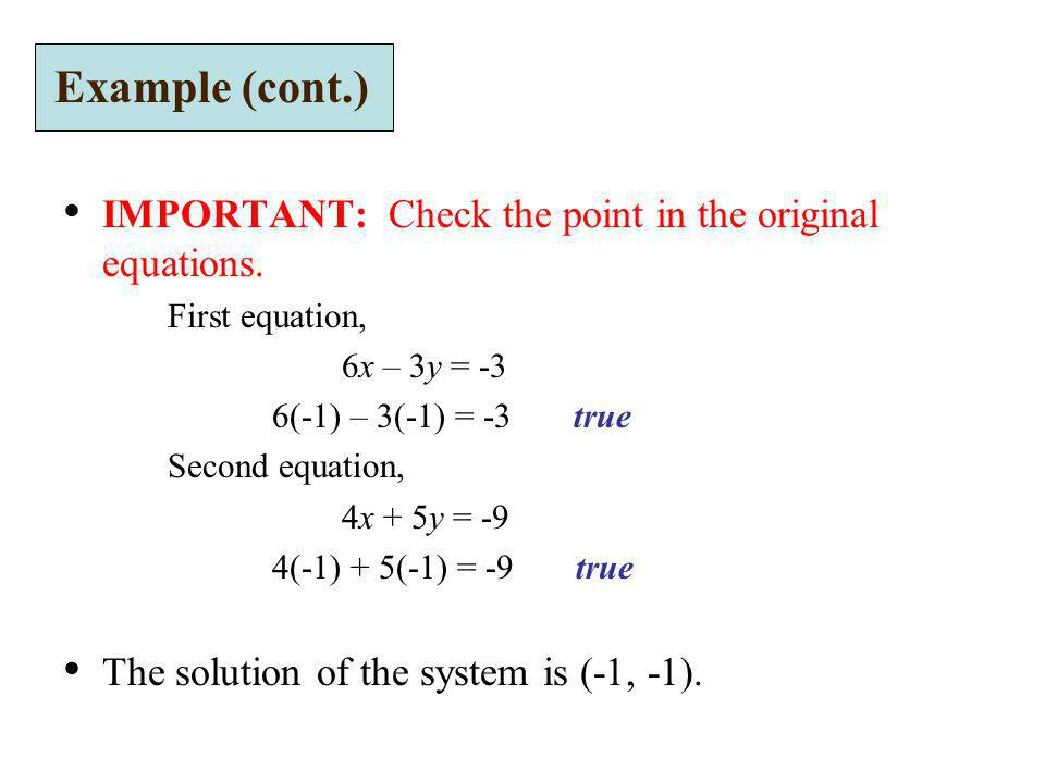 Example (cont.) IMPORTANT: Check the point in the original equations.