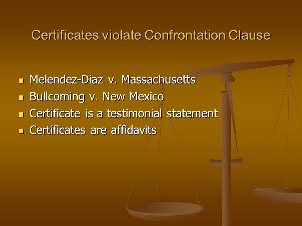 Certificates violate Confrontation Clause