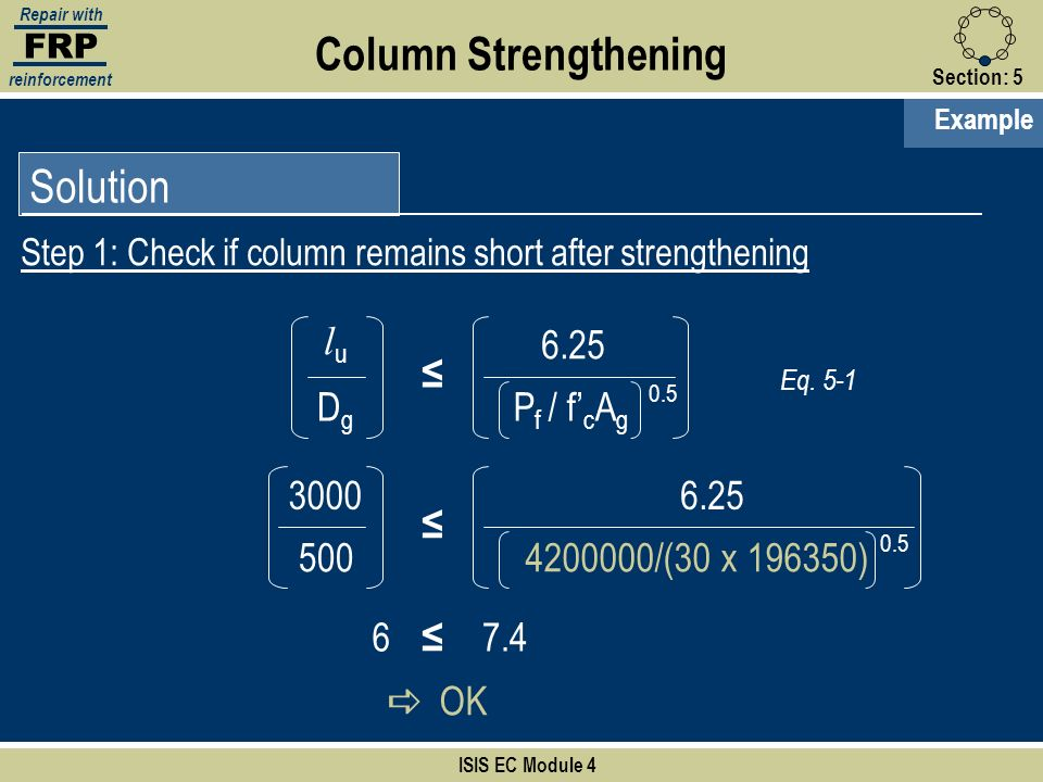 Column Strengthening Solution lu Dg ≤ 6.25 Pf / f'cAg a OK ≤