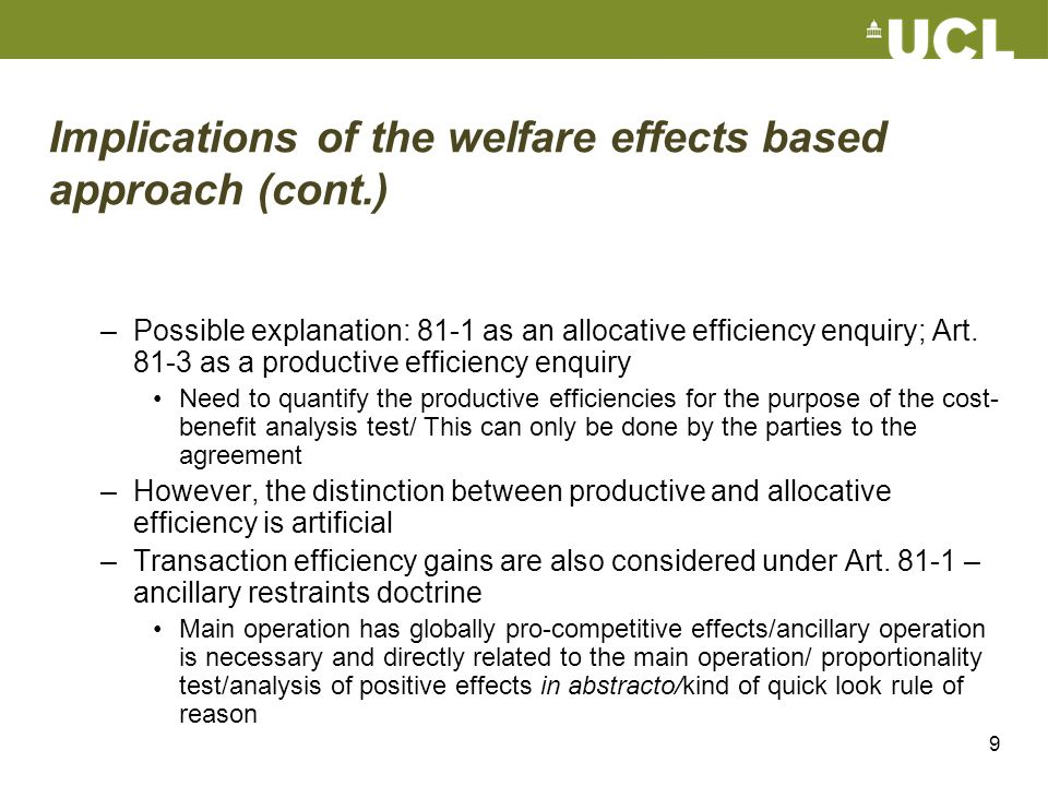Implications of the welfare effects based approach (cont.)