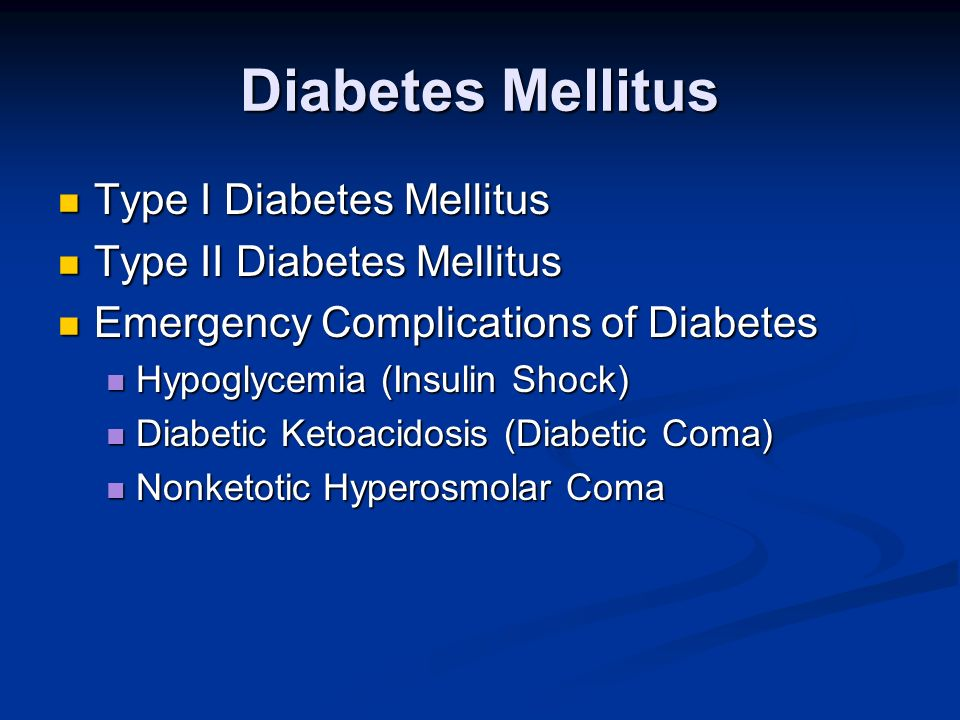 Diabetes Mellitus Type I Diabetes Mellitus Type II Diabetes Mellitus