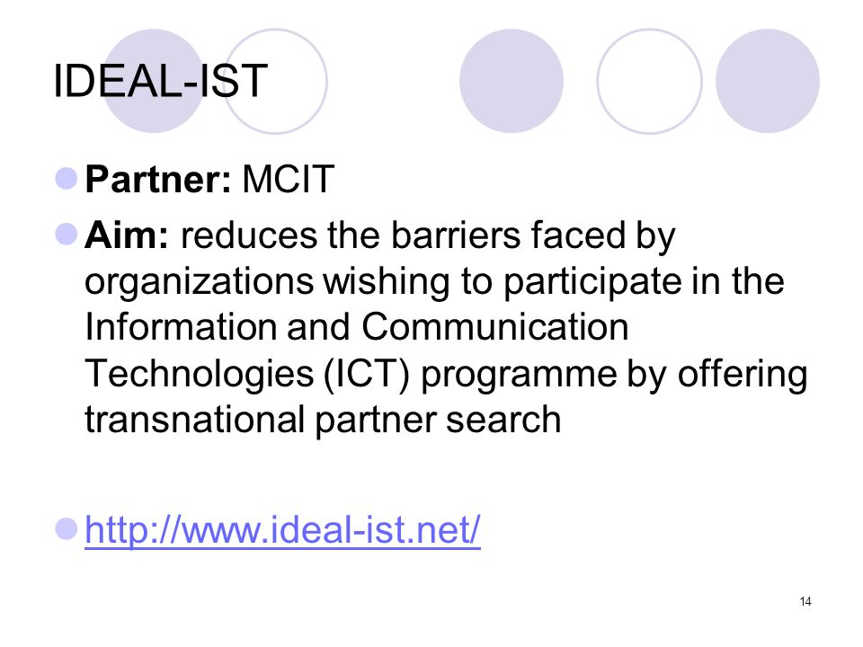 IDEAL-IST Partner: MCIT