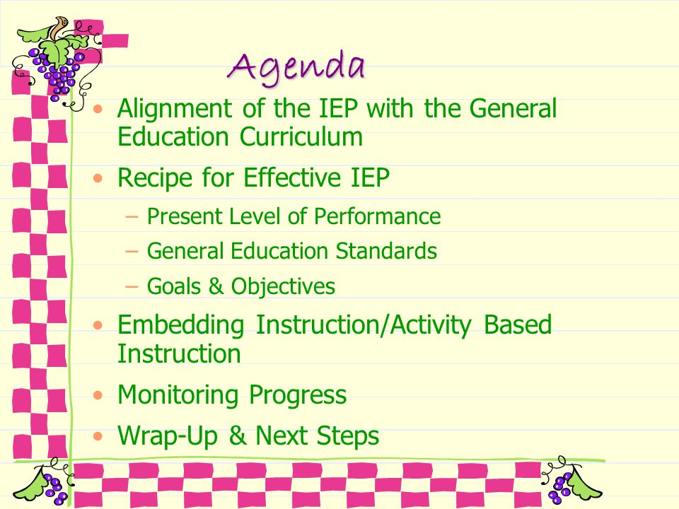 Agenda Alignment of the IEP with the General Education Curriculum