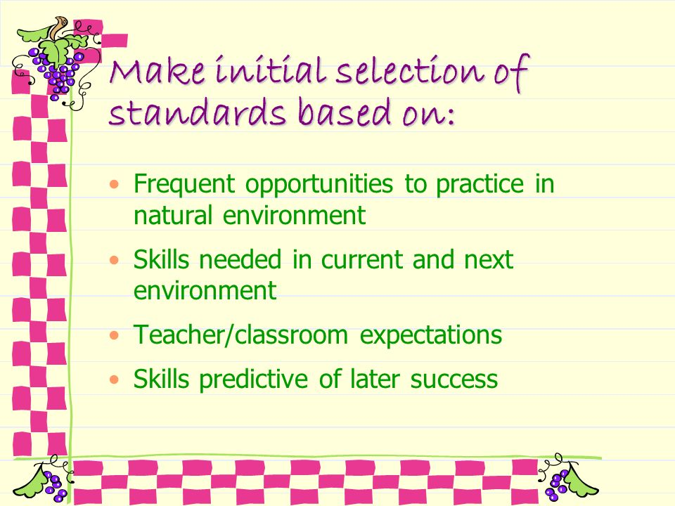 Make initial selection of standards based on: