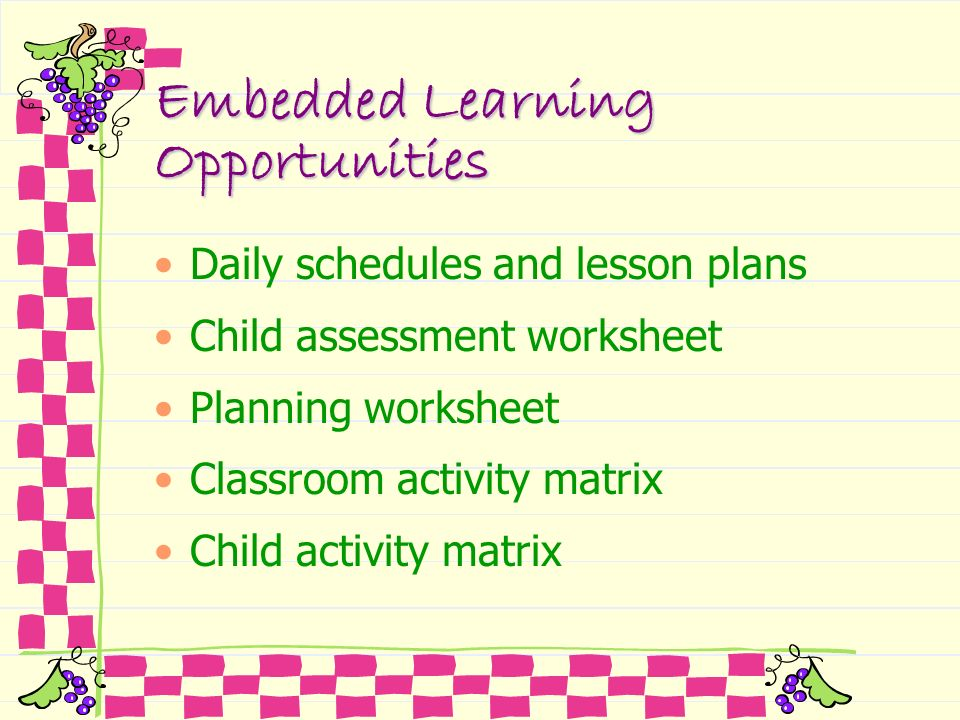 Embedded Learning Opportunities