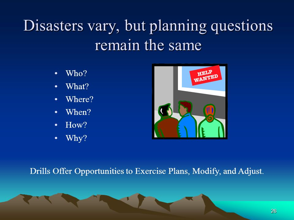 Disasters vary, but planning questions remain the same