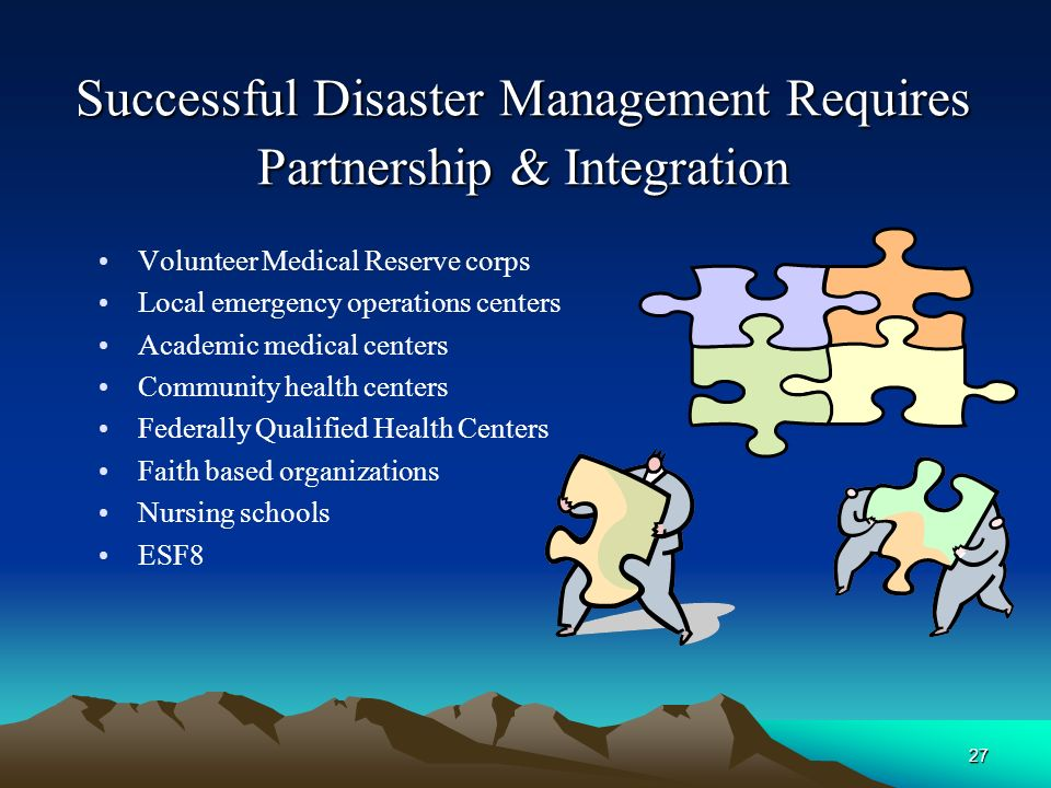 Successful Disaster Management Requires Partnership & Integration