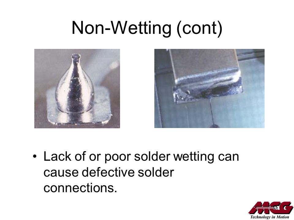Non-Wetting (cont) Lack of or poor solder wetting can cause defective solder connections.