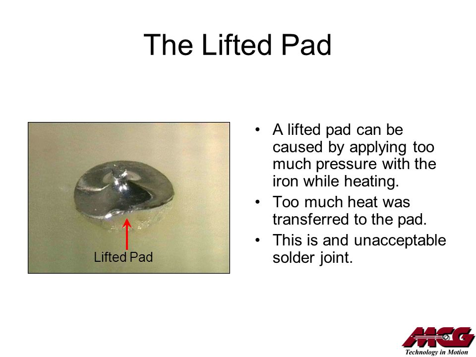 The Lifted Pad A lifted pad can be caused by applying too much pressure with the iron while heating.
