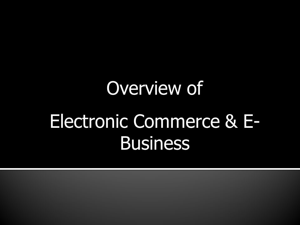 Electronic Commerce & E-Business