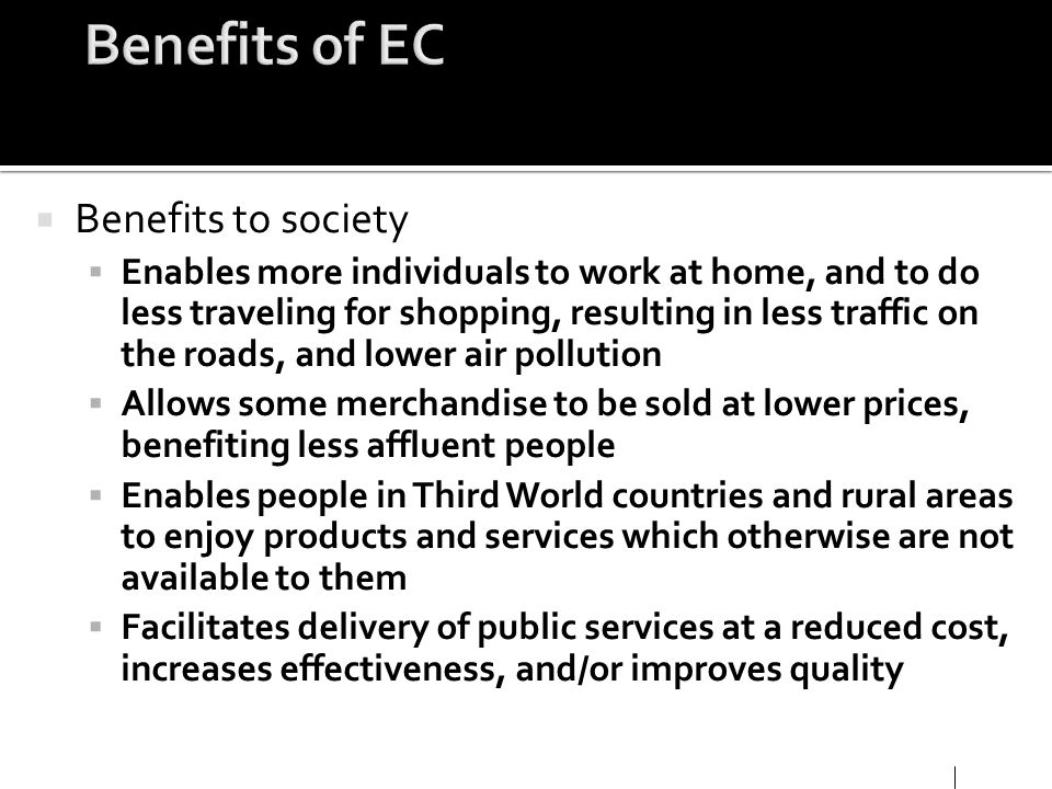 Benefits of EC Benefits to society