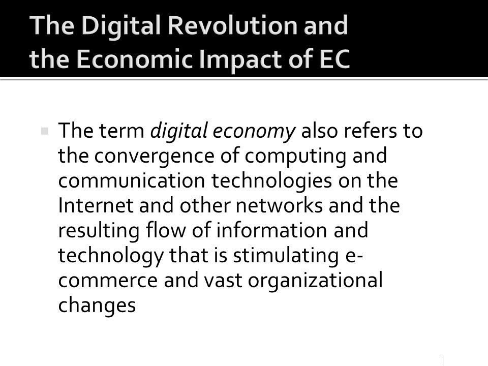 The Digital Revolution and the Economic Impact of EC