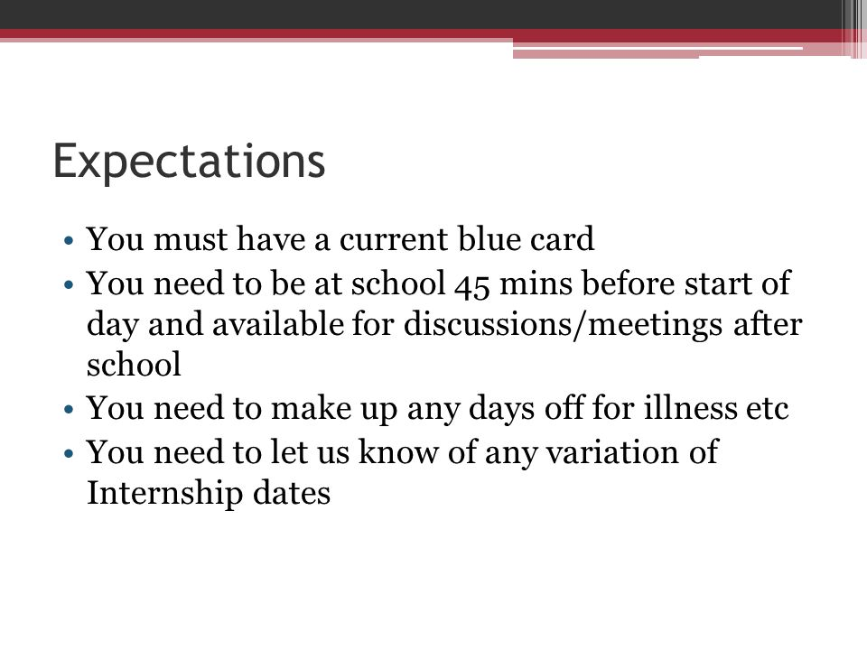 Expectations You must have a current blue card