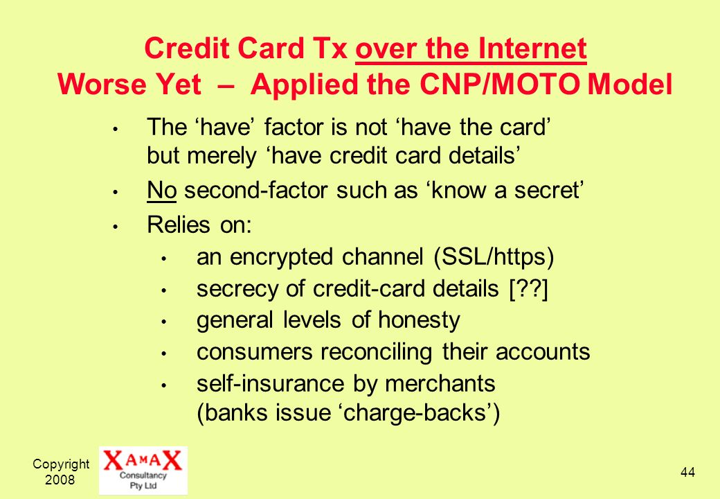 Credit Card Tx over the Internet Worse Yet – Applied the CNP/MOTO Model