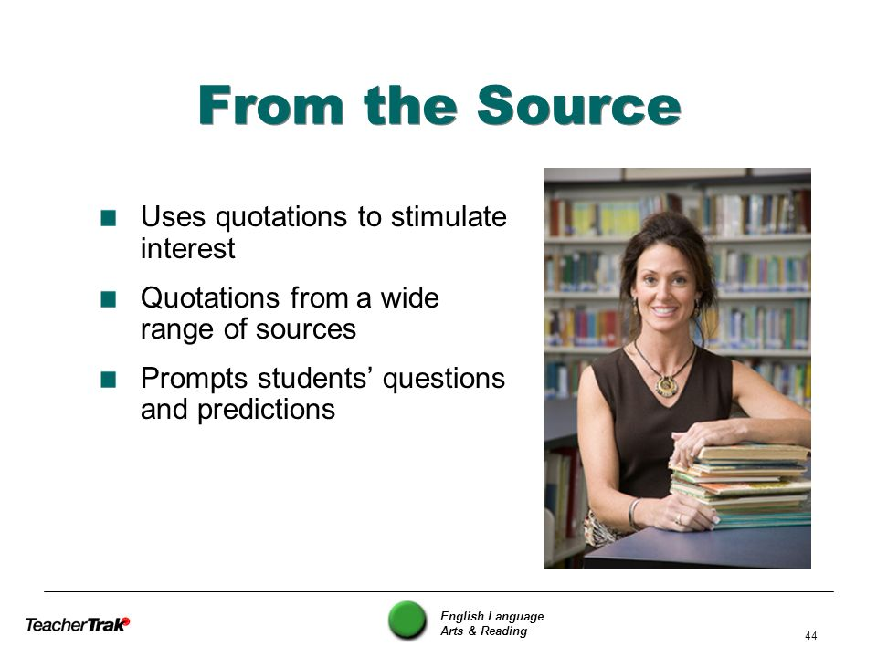 From the Source Uses quotations to stimulate interest
