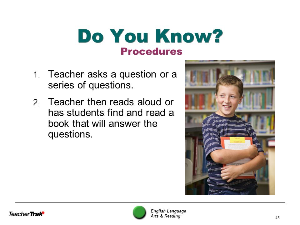 Do You Know Procedures. Teacher asks a question or a series of questions.
