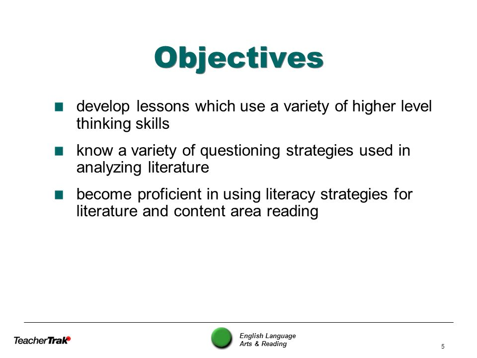 Objectives develop lessons which use a variety of higher level thinking skills.