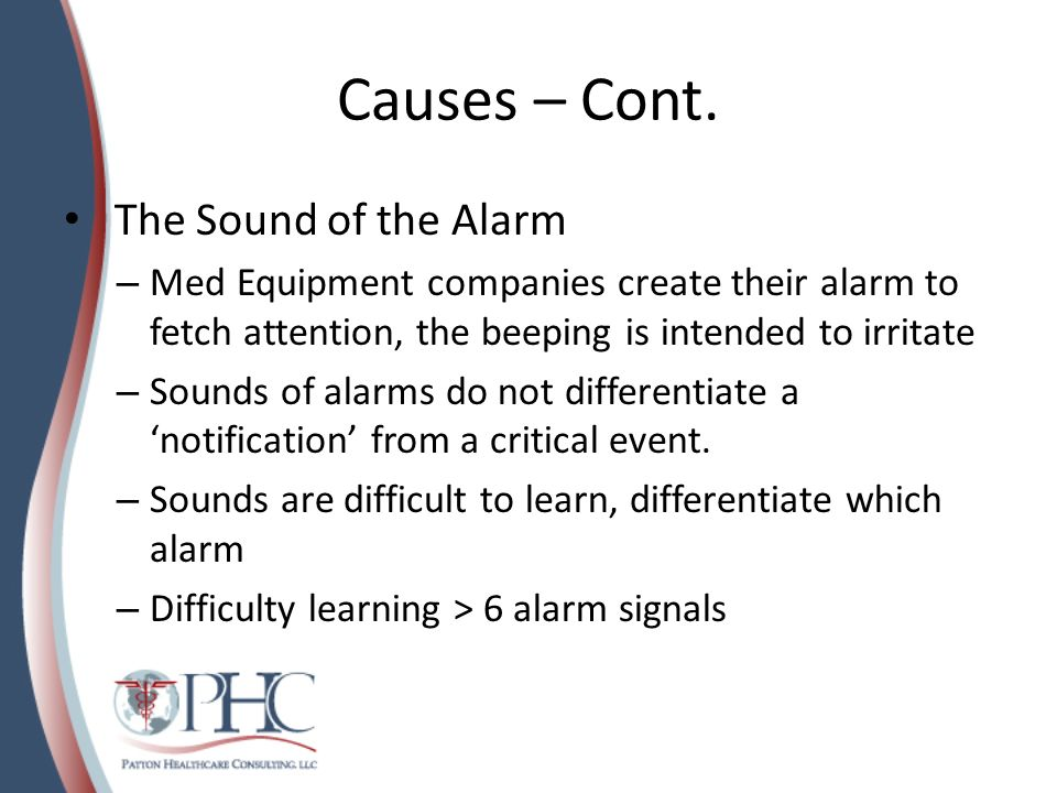 Causes – Cont. The Sound of the Alarm