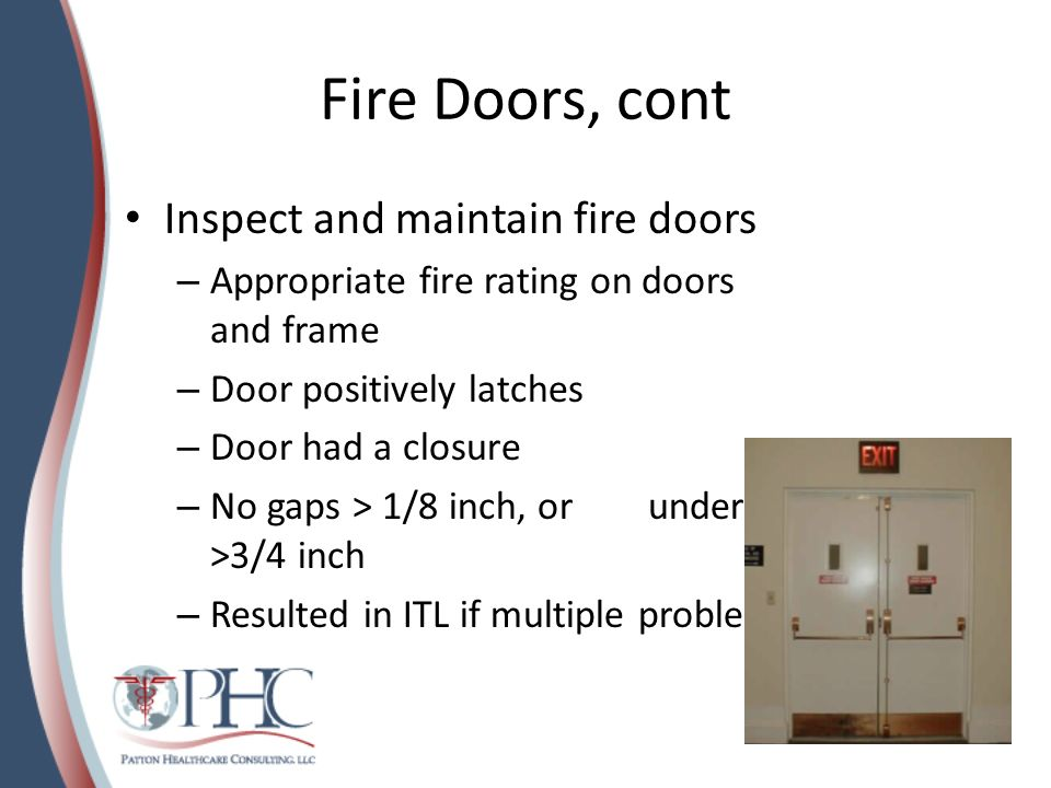 Fire Doors, cont Inspect and maintain fire doors