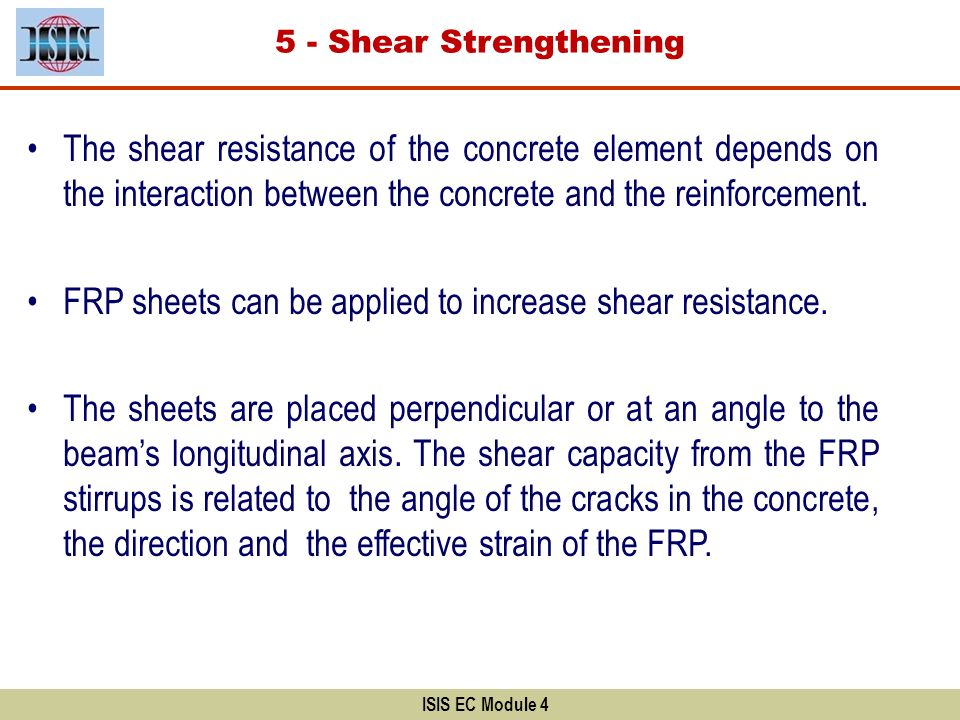 FRP sheets can be applied to increase shear resistance.