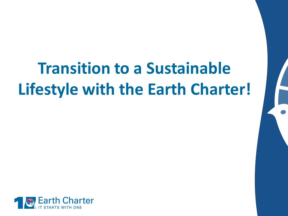 Transition to a Sustainable Lifestyle with the Earth Charter!