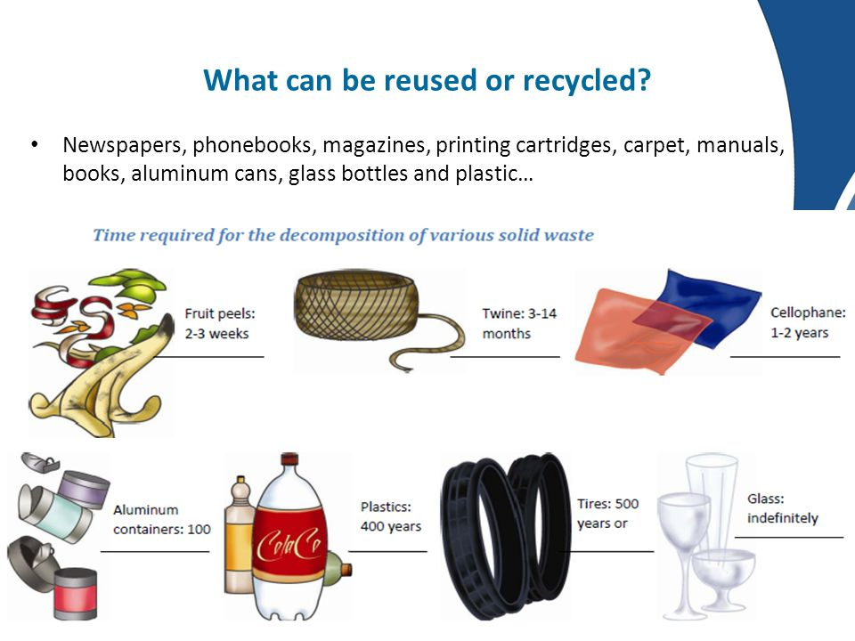 What can be reused or recycled