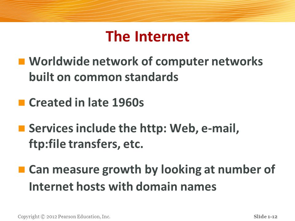 The Internet Worldwide network of computer networks built on common standards. Created in late 1960s.