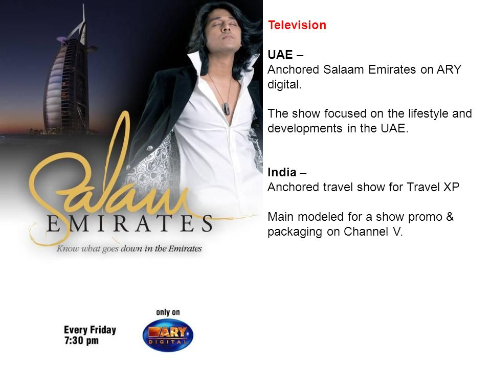s Television UAE – Anchored Salaam Emirates on ARY digital.