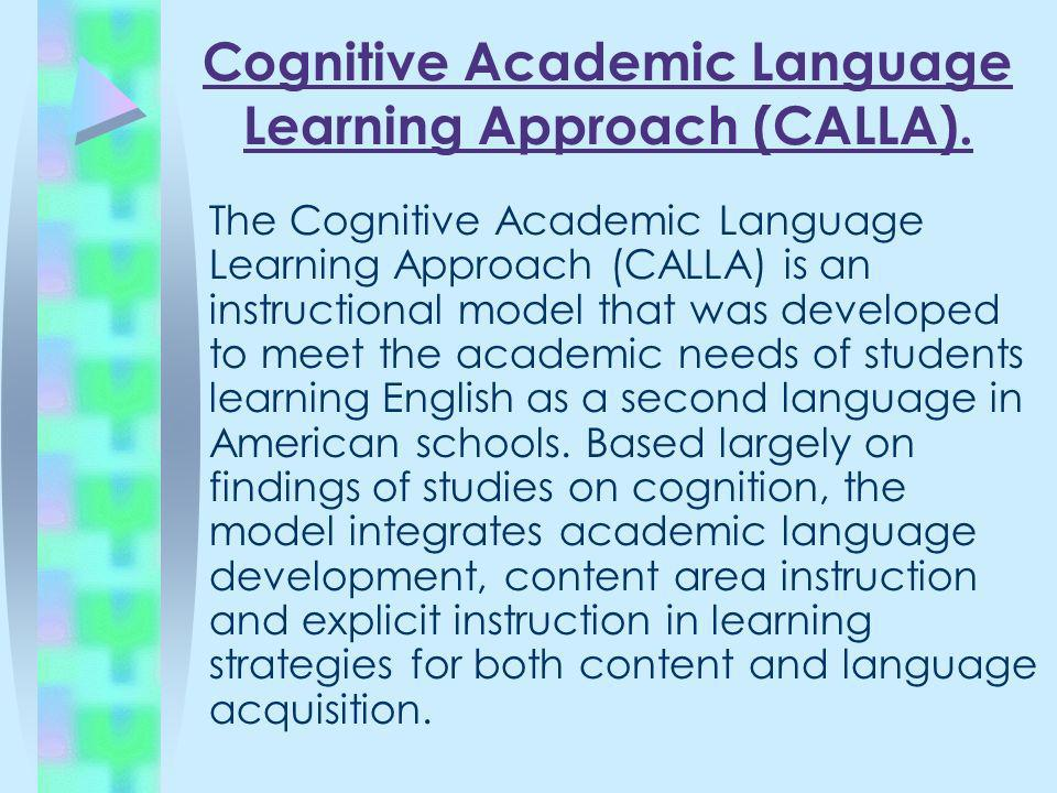 Cognitive Academic Language Learning Approach (CALLA).