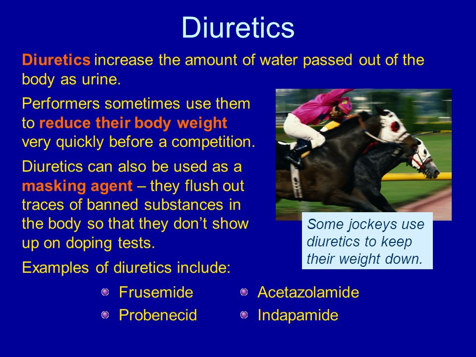 Diuretics Diuretics increase the amount of water passed out of the body as urine.