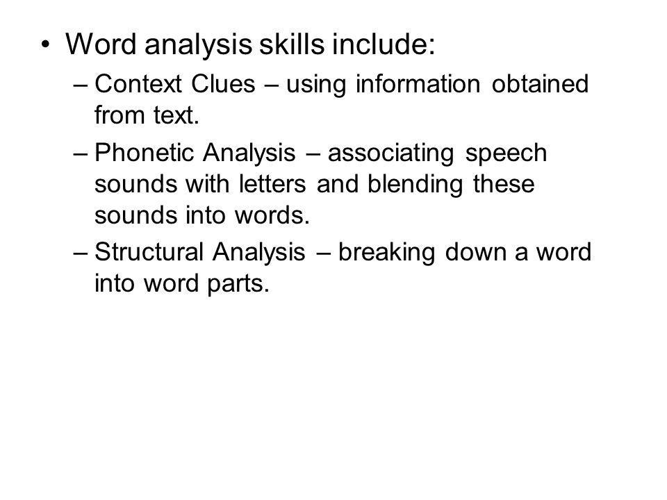 Word analysis skills include: