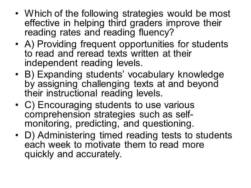Which of the following strategies would be most effective in helping third graders improve their reading rates and reading fluency