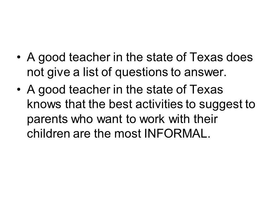 A good teacher in the state of Texas does not give a list of questions to answer.