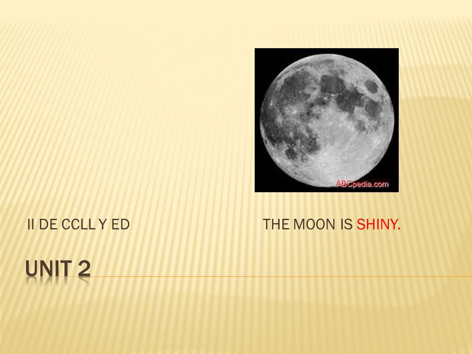 II DE CCLL Y ED THE MOON IS SHINY.