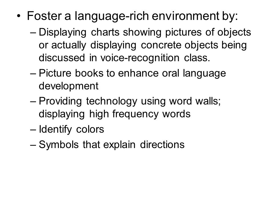Foster a language-rich environment by: