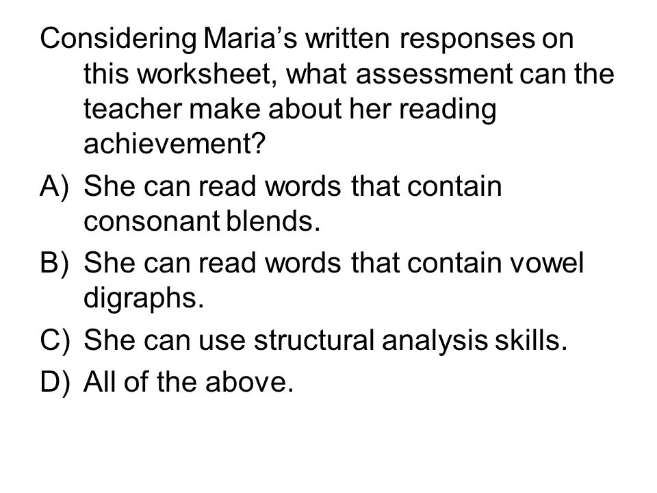 Considering Maria's written responses on this worksheet, what assessment can the teacher make about her reading achievement