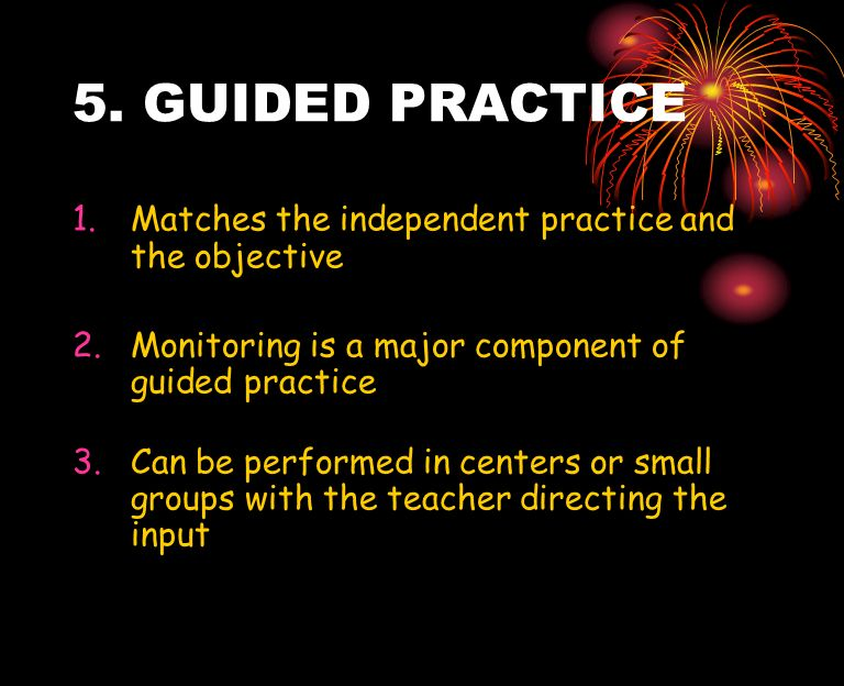 5. GUIDED PRACTICE Matches the independent practice and the objective