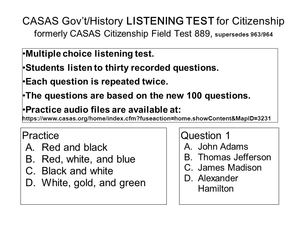 CASAS Gov't/History LISTENING TEST for Citizenship formerly CASAS Citizenship Field Test 889, supersedes 963/964