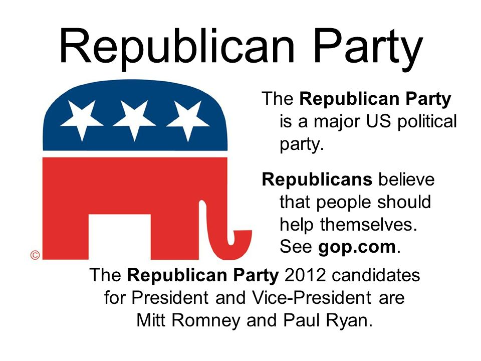 Republican Party The Republican Party is a major US political party.