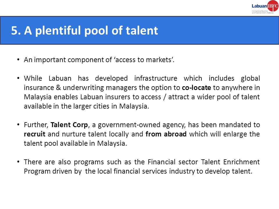 5. A plentiful pool of talent CONVENIENT.